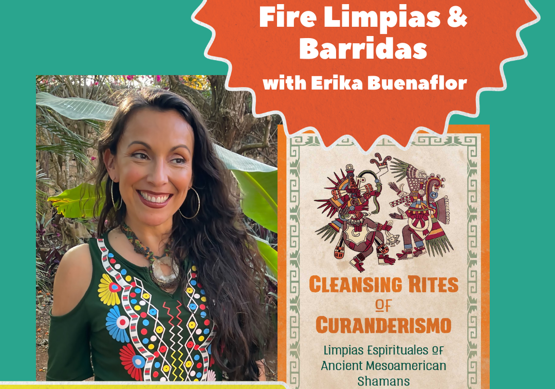 Fire Limpias & Barridas with Erika Buenaflor