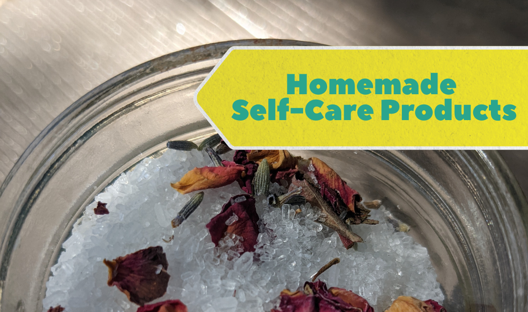 Homemade Self-Care Products